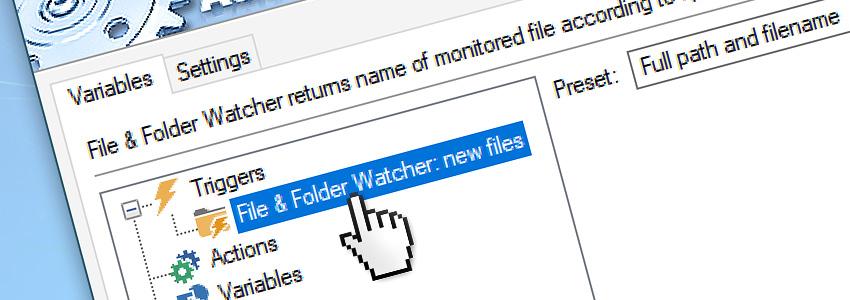 Select File & Folder Watcher monitored file preset: Full path and filename