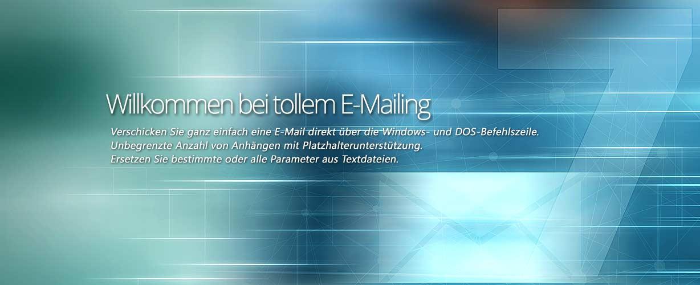 Willkommen bei tollem E-Mailing · Verschicken Sie ganz einfach eine E-Mail direkt über die Windows- und DOS-Befehlszeile. Unbegrenzte Anzahl von Anhängen mit Platzhalterunterstützung. Ersetzen Sie bestimmte oder alle Parameter aus Textdateien.